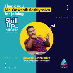 Gowshik Sathiyasiva from PickMe joined Skillup with Arona Digital