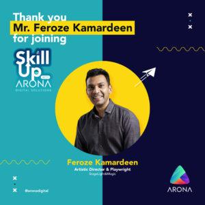 Feroze Kamardeen joined skillup with Arona Digital